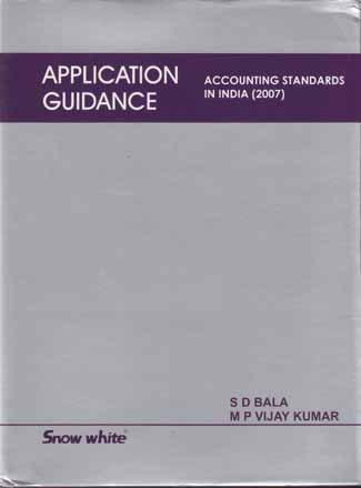 APPLICATION GUIDANCE ( ACCOUNTING STANDARDS IN INDIA - 2007)
