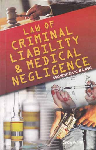 LAW OF CRIMINAL LIABILITY & MEDICAL NEGLIGENCE