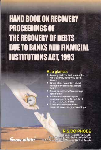 HAND BOOK ON RECOVERY PROCEEDINGS OF THE RECOVERY OF DEBTS DUE TO BANKS AND FINANCIAL INSTITUTIONS ACT, 1993