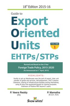 Buy Guide To Export Oriented Units EHTPs/STPs with GUIDE TO SPECIAL ECONOMIC ZONES BOOK