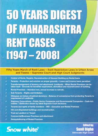 50 YEARS DIGEST OF MAHARASHTRA RENT CASES (1947-2008)