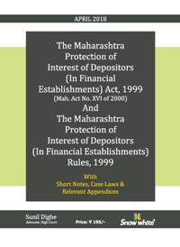 THE MAHARASHTRA PROTECTION OF INTEREST OF DEPOSITORS (IN FINANCIAL ESTABLISHMENTS) ACT, 1999 AND RULES 1999