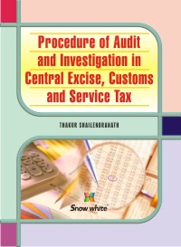 Procedure Of Audit and Investigation In Central Excise, Customs and Service Tax