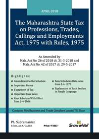 THE MAHARASHTRA STATE TAX ON PROFESSIONS, TRADES, CALLINGS AND EMPLOYMENTS ACT, 1975 WITH RULES, 1975