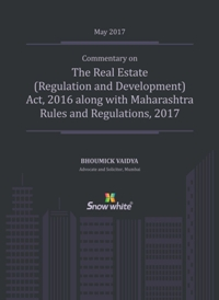 COMMENTARY ON THE REAL ESTATE ( REGULATION AND DEVELOPMENT) ACT, 2016 ALONG WITH MAHARASHTRA RULES AND REGULATIONS, 2017