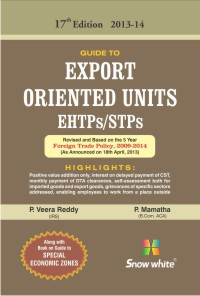 Guide To Export Oriented Units EHTPs/STPs (ALONGWITH FREE BOOK ON GUIDE TO SPECIAL ECONOMIC ZONES)